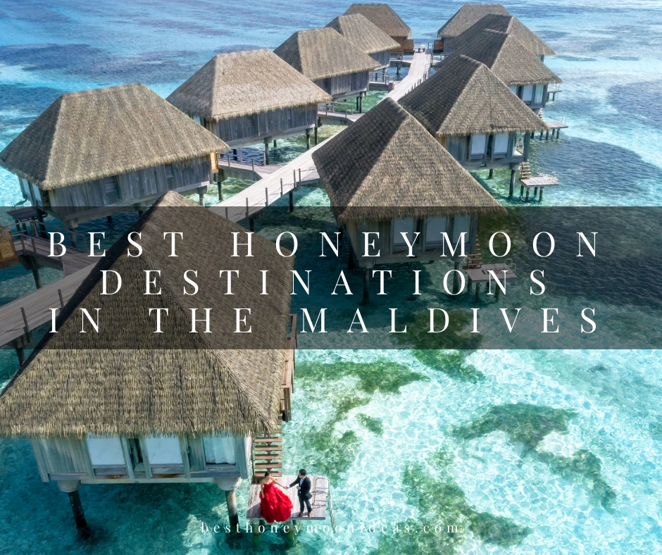 The 5 Best Honeymoon Destinations In The Maldives